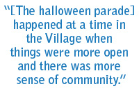 """[The halloween parade] parade happened at a time in the village when things were more open and there was more sense of community."""