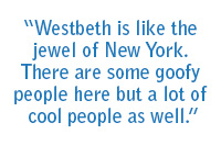 """Westbeth is like the jewel of New York. There are some goofy people here but a lot of cool people as well."""